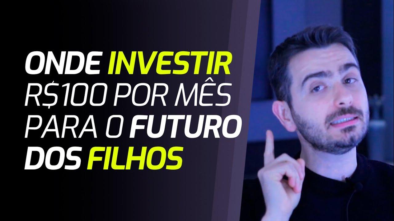 Onde Investir R$100,00 por Mês para o Futuro dos Filhos