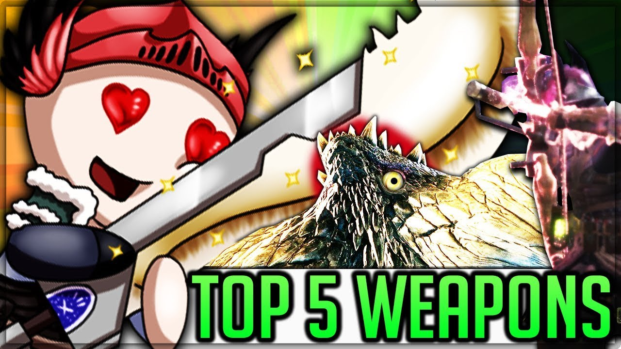 Top 5 Weapons in the Monster Hunter World! (+Tips, Tricks and Which Weapon  YOU Should Play)