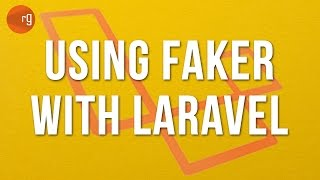 How to use Faker with Laravel Tutorial
