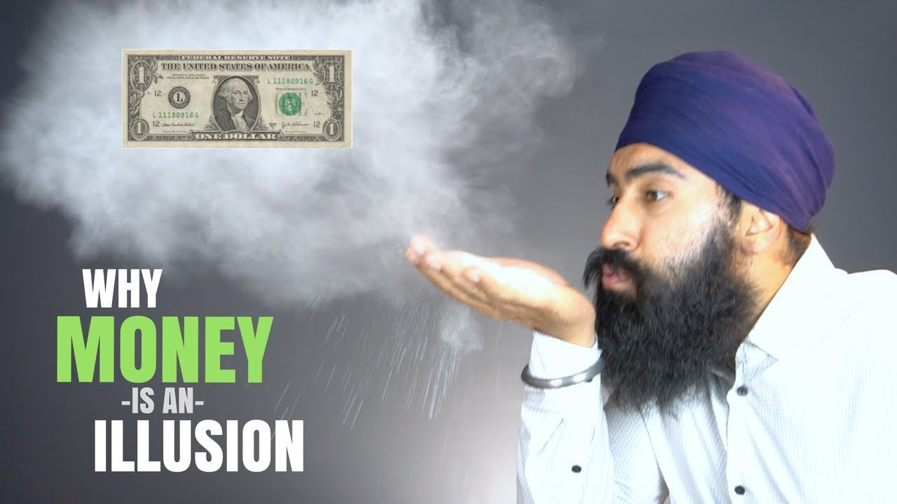 Why Money Is An illusion - YouTube