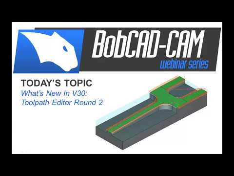 Whats New In V30 Toolpath Editor Round 2 - BobCAD CAM Webinar Series