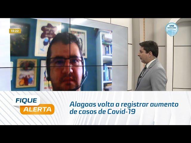 Após seis semanas de queda, Alagoas volta a registrar aumento de casos de Covid-19