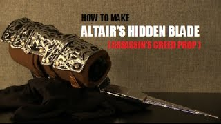 How to Make Altair's Hidden Blade (Assassin's Creed Prop)