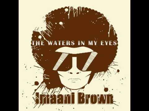 Imaani Brown - The Waters In My Eyes
