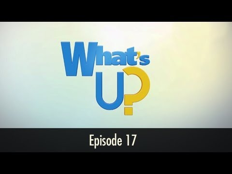 Whats Up Ep 17