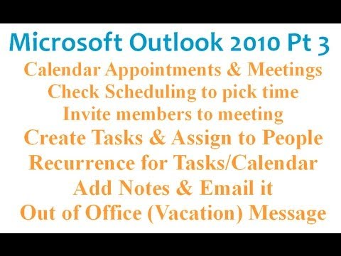 Microsoft Outlook 2010 pt 3 (Calendar, Tasks, Notes, Out of Office (vacation))