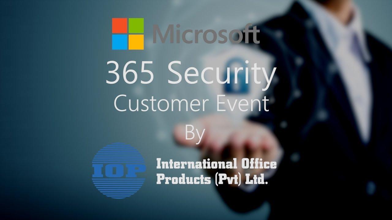 Microsoft 365 Security Customer Event | International Office Product |  Karachi