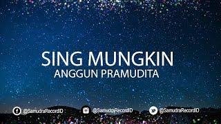 Anggun Pramudita - Sing Mungkin   Lyric