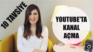 Youtube'ta Kanal Açma | 10 Tavsiye