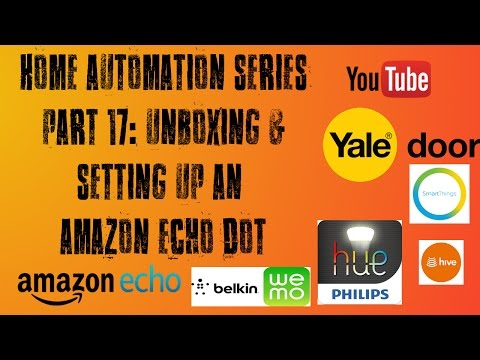 Smart Home Series Part 17: Unboxing & Setting Up Amazon Echo Dot