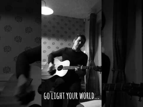Go Light Your World - Chris Rice cover