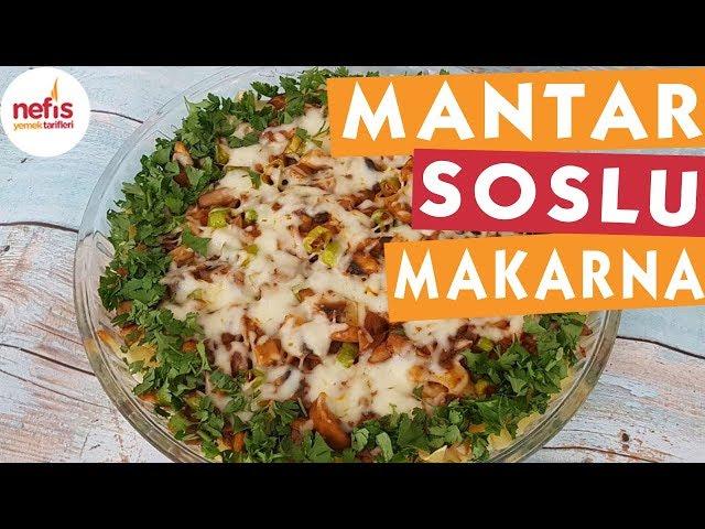 Mantar Soslu Makarna - Makarna Tarifleri - Nefis Yemek Tarifleri