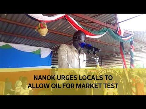 Nanok urges locals to allow oil for market...