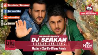 Download Maxim - Sor bir Bilene Remix (Serkan Erkılınç) www.DJSERKAN.de MP3 song and Music Video