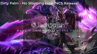 Dirty Palm - No Stopping Love [NCS Release]- Music For You!