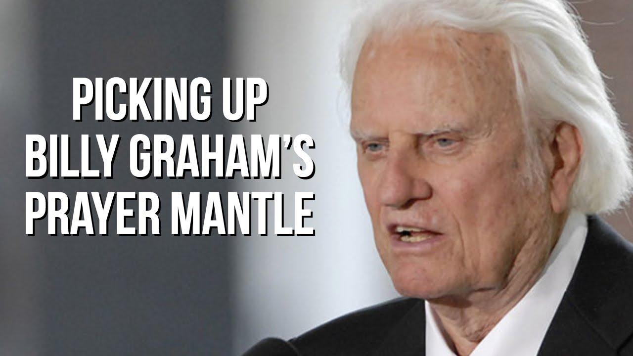 PIcking Up Billy Graham's Prayer Mantle