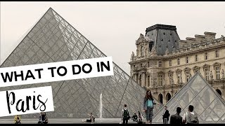 WHAT TO DO IN PARIS | TRAVEL VLOG
