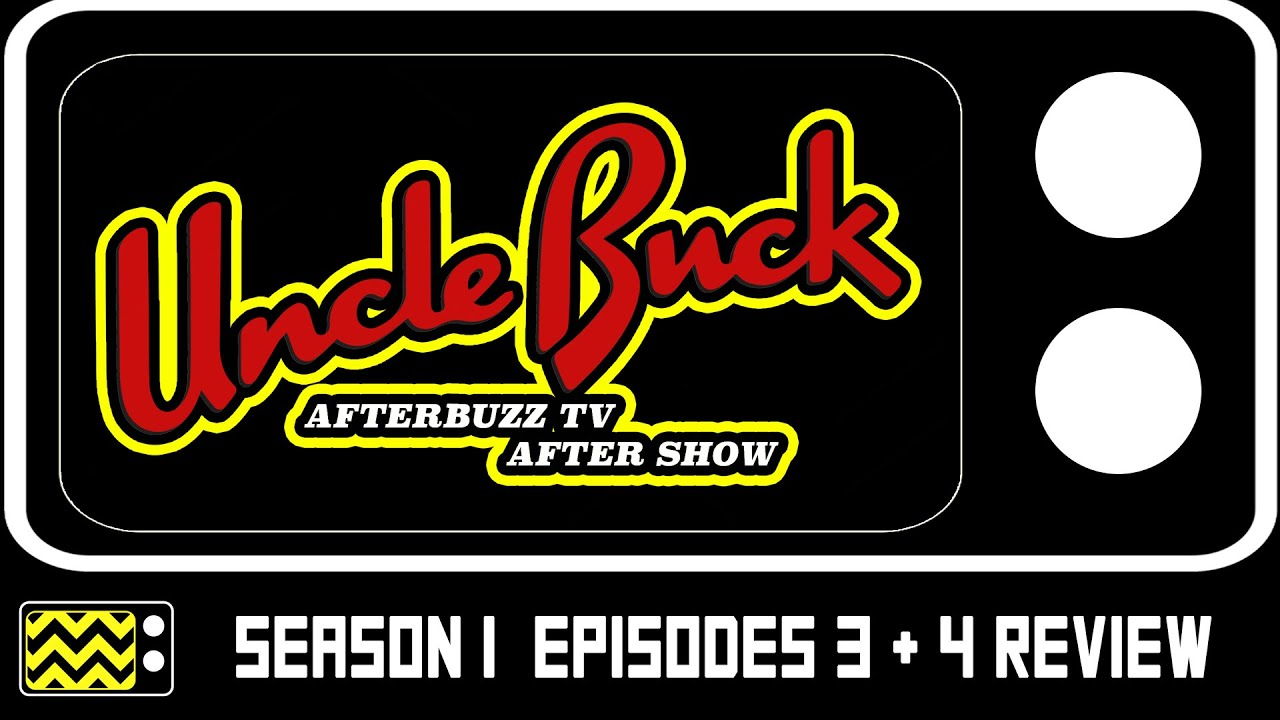 Download Uncle Buck Season Episodes 3 & 4 Review & After Show   AfterBuzz TV