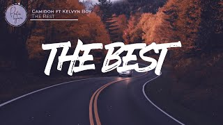 Camidoh ft Kelvin Boy - The Best lyrics
