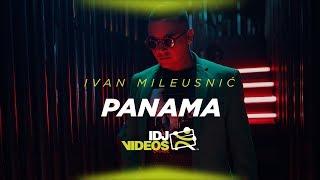 IVAN MILEUSNIC - PANAMA (OFFICIAL VIDEO)