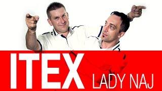 Itex - Lady naj (Nowość Disco Polo 2015) (Official Video)