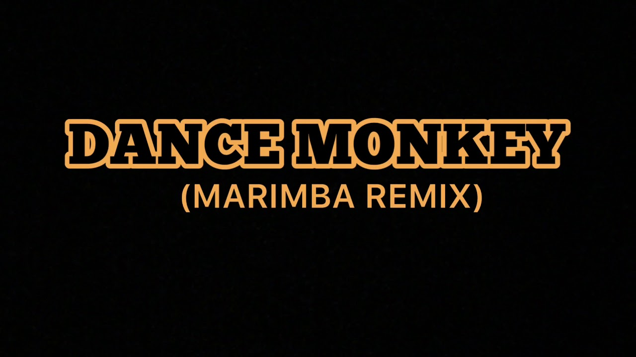TONES AND I - DANCE MONKEY (MARIMBA REMIX)
