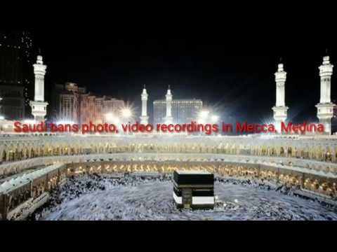 why Saudi bans photo, video recordings in Mecca, Medina