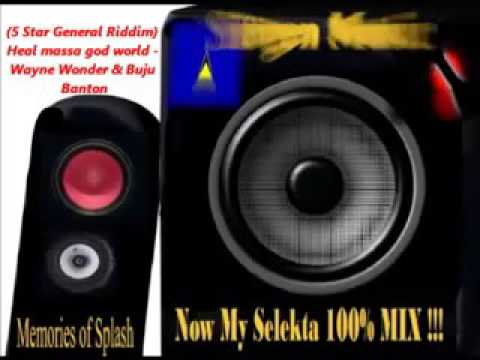5 Star General Riddim Heal massa god world   Wayne Wonder  Buju Banton   Copy