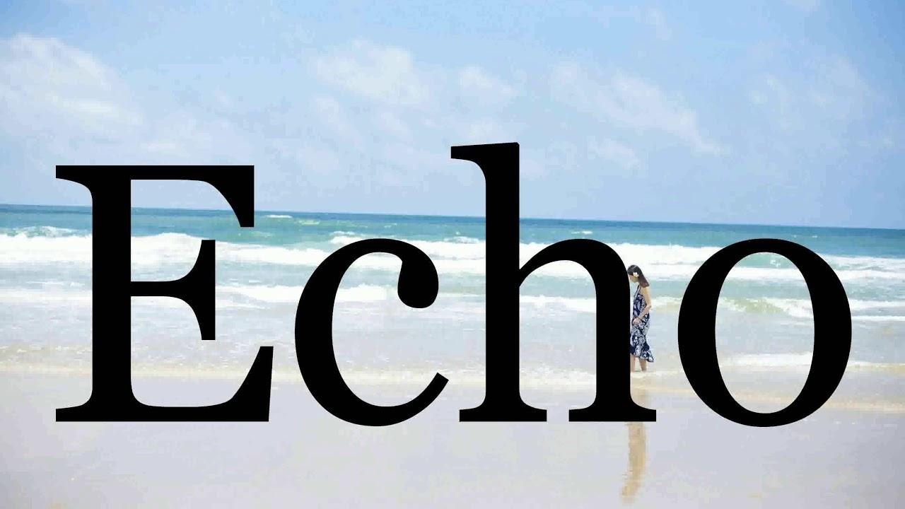 Instalare a curăța apel echo pronunciation - mynearlyemptynest.com