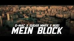 G-Mac X Sugar MMFK X Nu51 - Mein Block (prod.by Monami x Bizzy Mo)