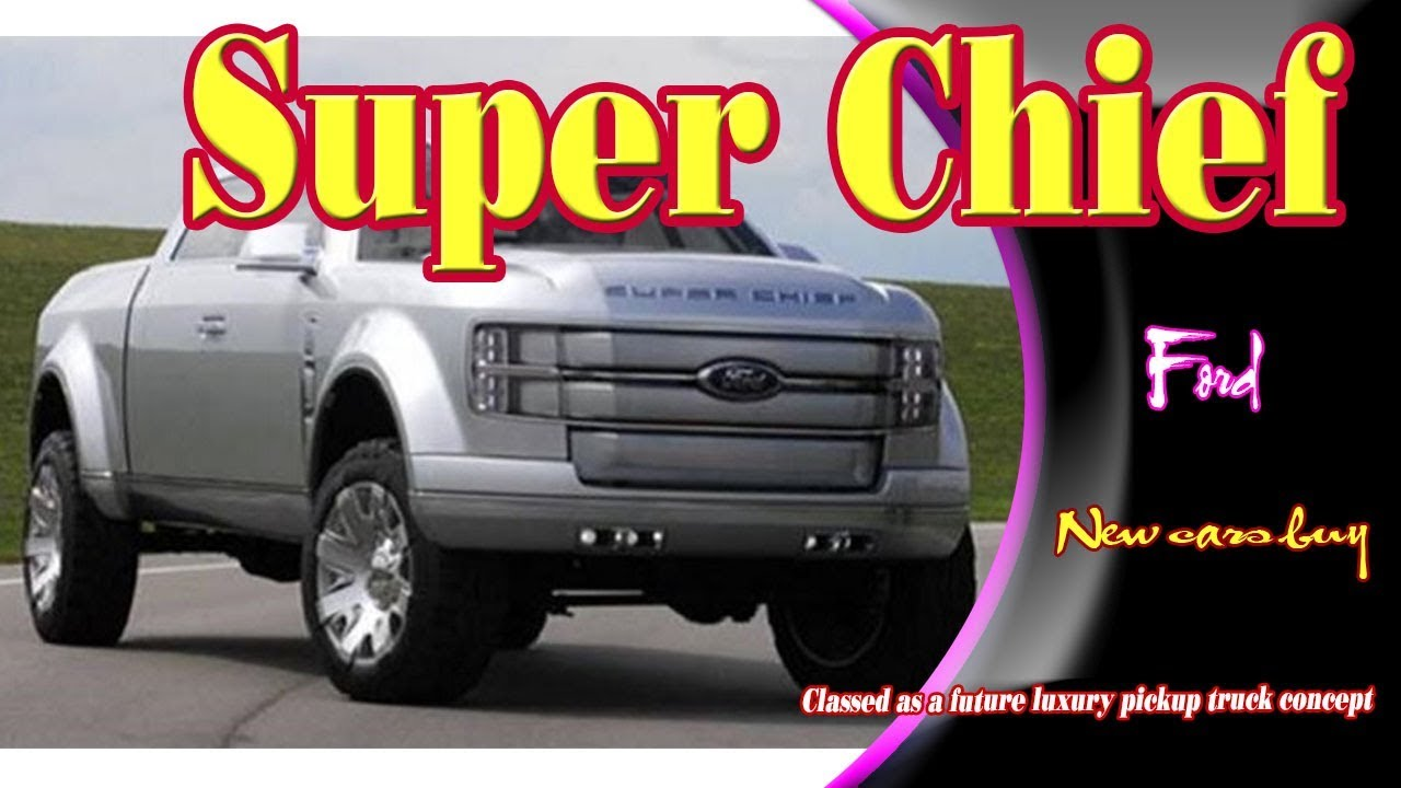 Super Chief Ford Truck Price >> 2019 Ford Super Chief 2019 Ford Super Chief Crew Cab 2019 Ford Super Chief Fx4 New Cars Buy