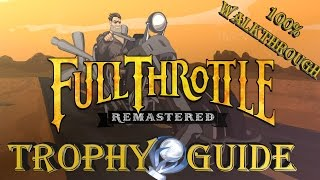 Full throttle remastered trophy guide - all trophies  (platinum) walkthrough