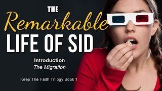 Keep the Faith Trilogy Book 1, The Remarkable Life of Sid - In…