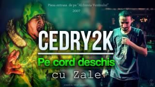 Cedry2k - Pe cord deschis (cu Zale)
