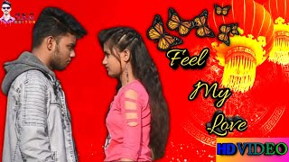 Feel my love odia song | New version feel my love song on 14/07/2020