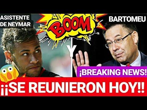 ¡¡EL BARÇA NEYMAR y REUNIÓN CON ASISTENTE HOY!! FC BARCELONA NOTICIAS FICHAJES y RUMORES