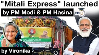 India Bangladesh new train MITALI EXPRESS launched - India and its Neighbourhood Relations for UPSC