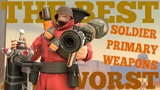 The Best and Worst: TF2 Soldier Primary Weapons