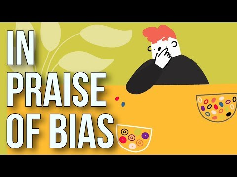 In Praise Of Bias