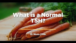 What is a normal TSH?