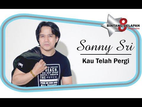 Sonny Sri - Kau Telah Pergi [ Official Music Video ]