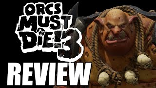 Orcs Must Die! 3 Review - The Final Verdict (Video Game Video Review)