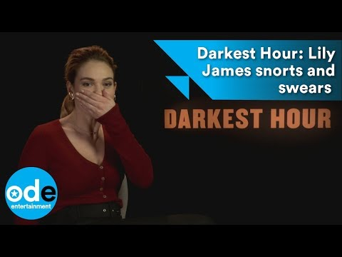 Darkest Hour: Lily James snorts and swears