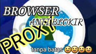 PROXI BROWSER ANTI BLOKIR|VPN TANPA BATAS