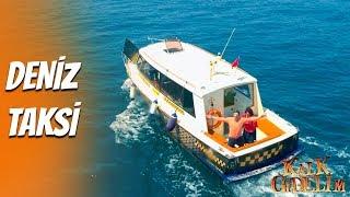 Kalk Gidelim 31. Bölüm - Deniz Taksi