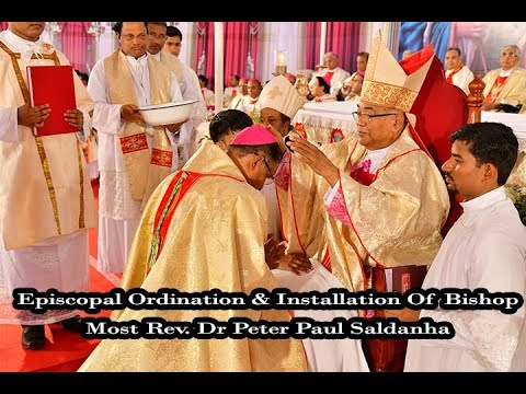Episcopal Ordination & Installation Of Bishop,Most Rev. Dr Peter Paul Saldanha