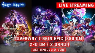 LIVE 2 JAM - 2,1K GIVEAWAY DIAMOND - OPEN MABAR Legend - Mythic  (MOBILE LEGENDS)