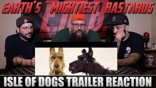 Trailer Reaction: Isle of Dogs