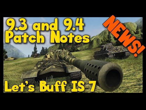 ► [World of Tanks] News | 9.3 & 9.4 Patch Notes | Let's Buff IS-7 and Goodbye FV215b