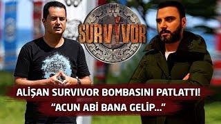 Alişan Survivor bombasını patlattı!